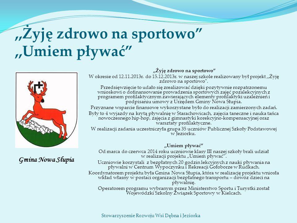 """,,Żyję zdrowo na sportowo"""",,Umiem pływać"""",,Żyję zdrowo na sportowo"""" W okresie od 12.11.2013r. do 15.12.2013r. w naszej szkole realizowany był projekt,"""