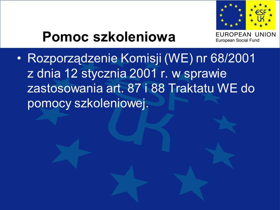 Pomoc szkoleniowa Rozporządzenie Komisji (WE) nr 68/2001 z dnia 12 stycznia 2001 r.