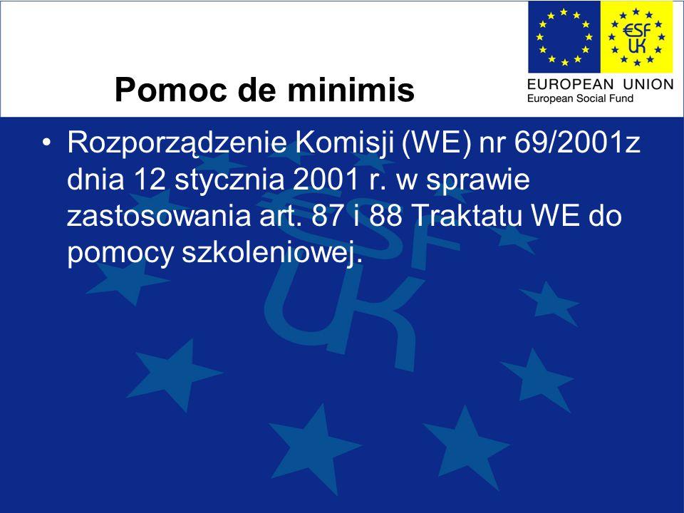 Pomoc de minimis Rozporządzenie Komisji (WE) nr 69/2001z dnia 12 stycznia 2001 r.