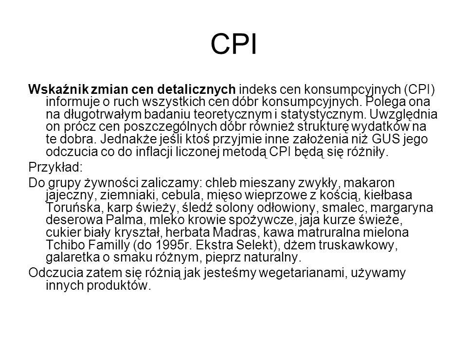 Deflator Do wyznaczenia inflacji możemy zastosować DEFLATOR GNP = (GNP nominalny / GNP realny) x 100 W przeciwieństwie do CPI obejmuje on ceny wszystkich dóbr i usług wchodzących do GNP (m.in.