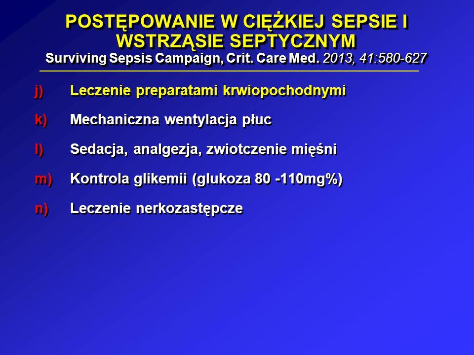 POSTĘPOWANIE W CIĘŻKIEJ SEPSIE I WSTRZĄSIE SEPTYCZNYM Surviving Sepsis Campaign, Crit. Care Med. 2013, 41:580-627 j) Leczenie preparatami krwiopochodn
