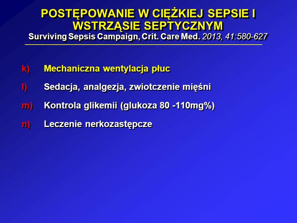 POSTĘPOWANIE W CIĘŻKIEJ SEPSIE I WSTRZĄSIE SEPTYCZNYM Surviving Sepsis Campaign, Crit. Care Med. 2013, 41:580-627 k) Mechaniczna wentylacja płuc l) Se