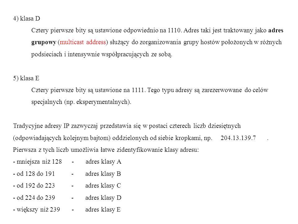 4) klasa D Cztery pierwsze bity są ustawione odpowiednio na 1110.
