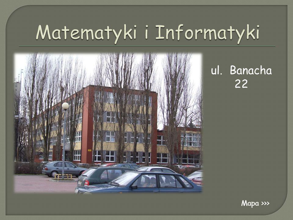 ul. Banacha 22 Mapa >>>