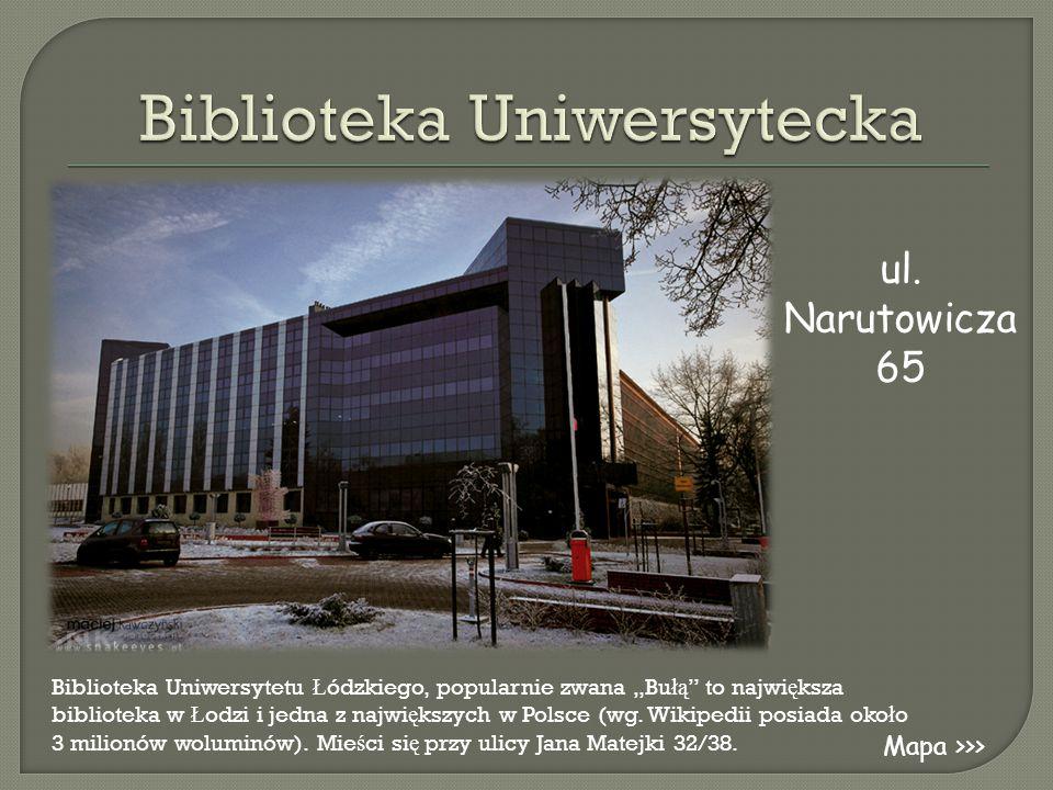 """Biblioteka Uniwersytetu Ł ódzkiego, popularnie zwana """"Bu łą """" to najwi ę ksza biblioteka w Ł odzi i jedna z najwi ę kszych w Polsce (wg. Wikipedii pos"""