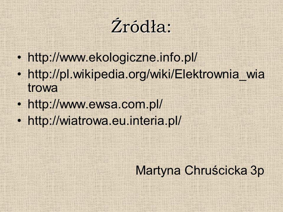 Źródła: http://www.ekologiczne.info.pl/ http://pl.wikipedia.org/wiki/Elektrownia_wia trowa http://www.ewsa.com.pl/ http://wiatrowa.eu.interia.pl/ Mart