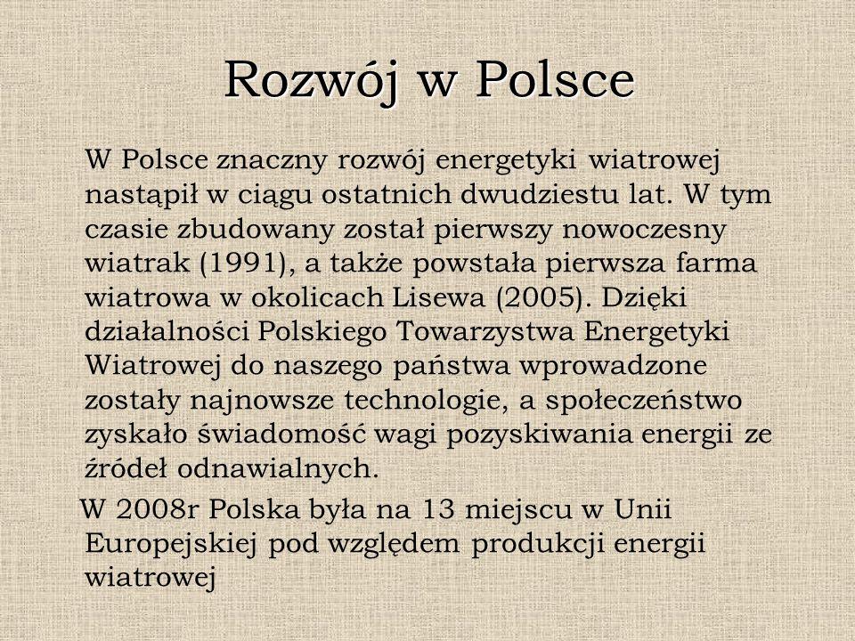 Rozwój w Polsce W Polsce znaczny rozwój energetyki wiatrowej nastąpił w ciągu ostatnich dwudziestu lat. W tym czasie zbudowany został pierwszy nowocze