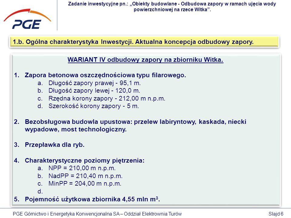 """Zadanie inwestycyjne pn.: """"Obiekty budowlane - Odbudowa zapory w ramach ujęcia wody powierzchniowej na rzece Witka"""". 1.b. Ogólna charakterystyka Inwes"""