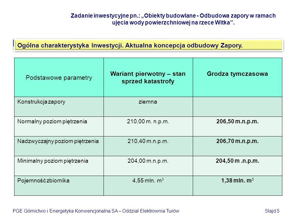 """Zadanie inwestycyjne pn.: """"Obiekty budowlane - Odbudowa zapory w ramach ujęcia wody powierzchniowej na rzece Witka"""". Plan prezentacji (2). Ogólna char"""