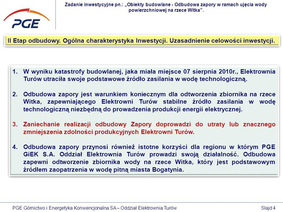 """Zadanie inwestycyjne pn.: """"Obiekty budowlane - Odbudowa zapory w ramach ujęcia wody powierzchniowej na rzece Witka"""". II Etap odbudowy. Ogólna charakte"""