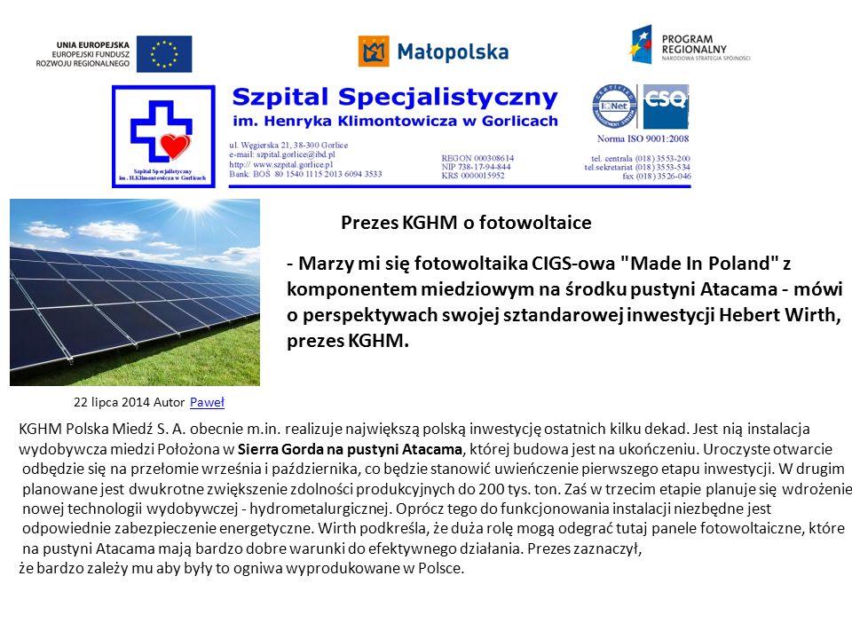 Prezes KGHM o fotowoltaice 22 lipca 2014 Autor PawełPaweł - Marzy mi się fotowoltaika CIGS-owa