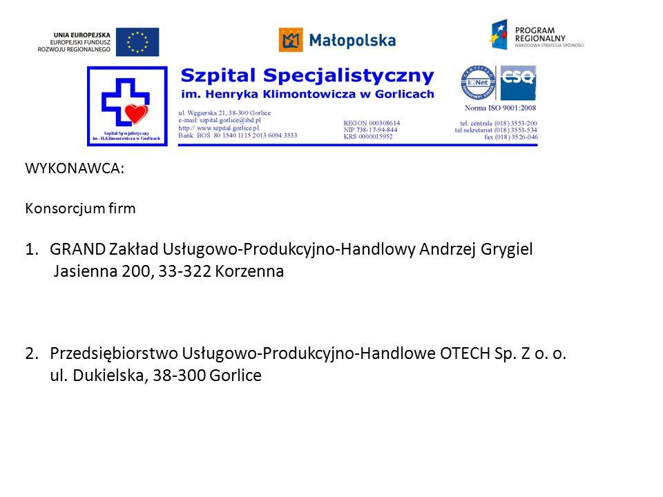 WYKONAWCA: Konsorcjum firm 1.GRAND Zakład Usługowo-Produkcyjno-Handlowy Andrzej Grygiel Jasienna 200, 33-322 Korzenna 2.Przedsiębiorstwo Usługowo-Produkcyjno-Handlowe OTECH Sp.