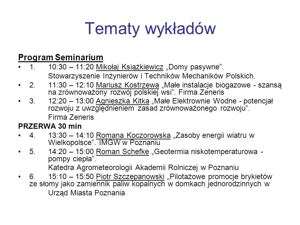 """Tematy wykładów Program Seminarium 1.10:30 – 11:20 Mikołaj Książkiewicz """"Domy pasywne ."""