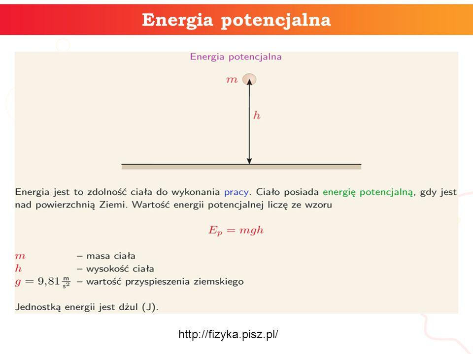 Energia potencjalna http://fizyka.pisz.pl/