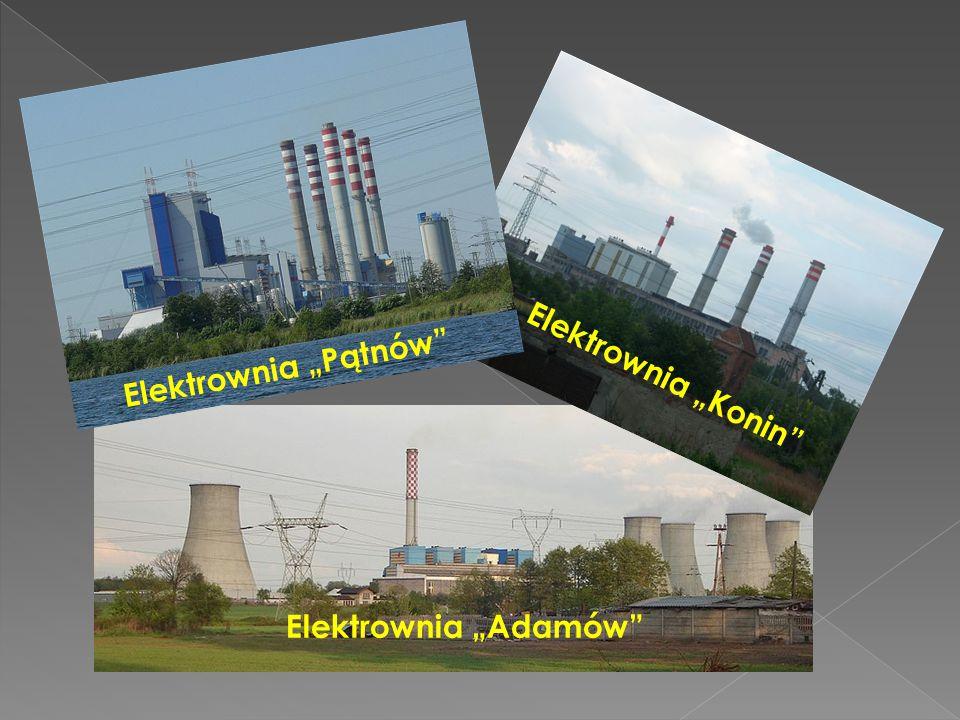 "Elektrownia ""Pątnów"" Elektrownia ""Konin"" Elektrownia ""Adamów"""