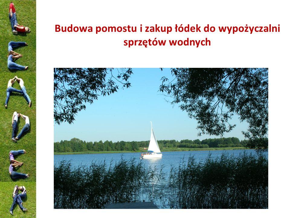 Budowa pomostu i zakup łódek do wypożyczalni sprzętów wodnych
