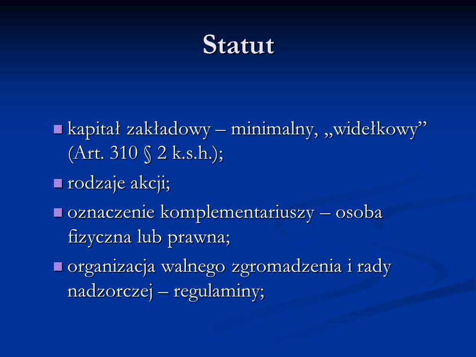 """Statut kapitał zakładowy – minimalny, """"widełkowy"""" (Art. 310 § 2 k.s.h.); kapitał zakładowy – minimalny, """"widełkowy"""" (Art. 310 § 2 k.s.h.); rodzaje akc"""