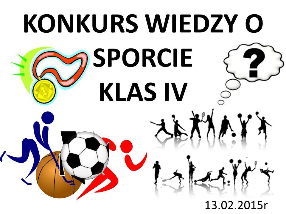 KONKURS WIEDZY O SPORCIE KLAS IV 13.02.2015r