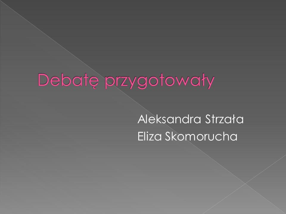 Aleksandra Strzała Eliza Skomorucha