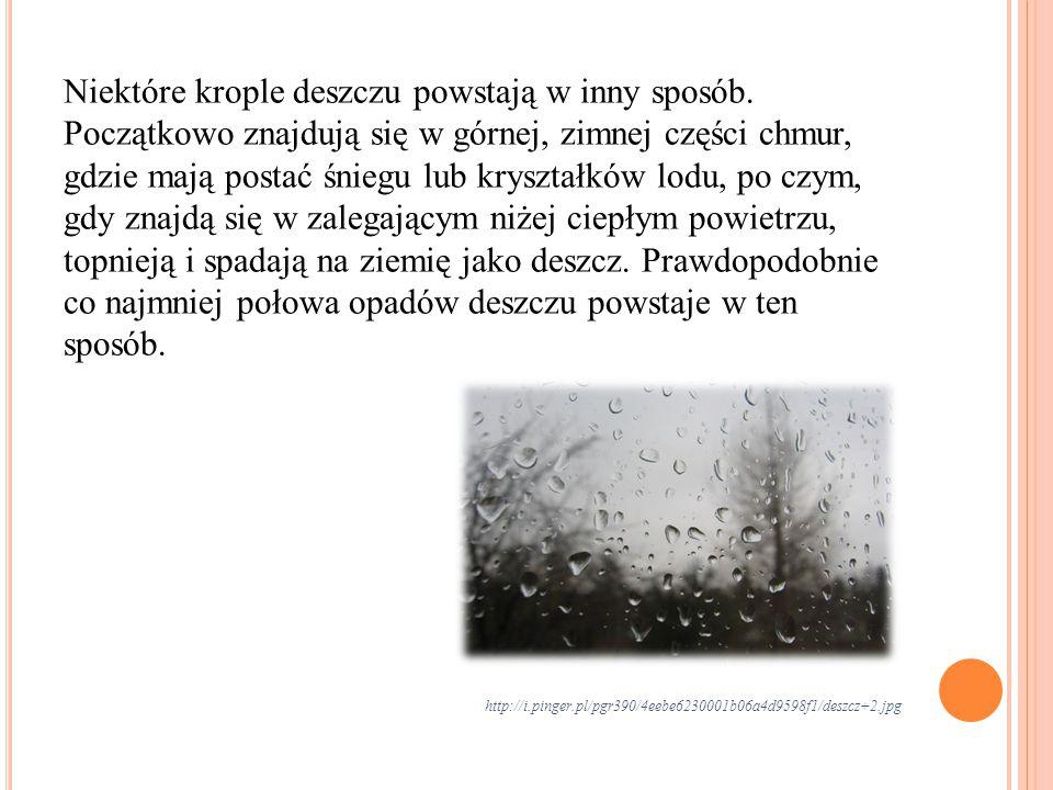 Niektóre krople deszczu powstają w inny sposób.