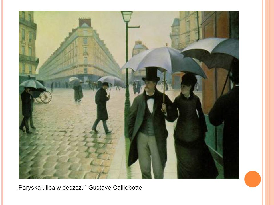 """Paryska ulica w deszczu"" Gustave Caillebotte"