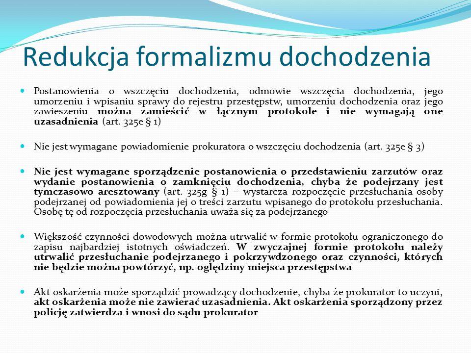 Redukcja formalizmu dochodzenia Postanowienia o wszczęciu dochodzenia, odmowie wszczęcia dochodzenia, jego umorzeniu i wpisaniu sprawy do rejestru prz