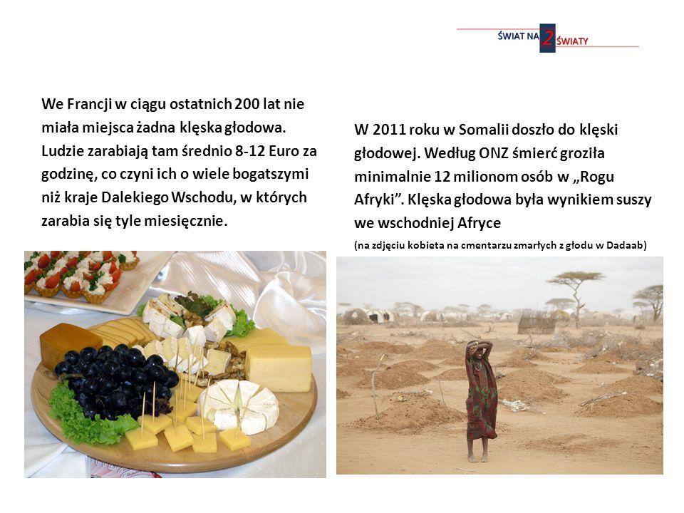 We Francji w ciągu ostatnich 200 lat nie miała miejsca żadna klęska głodowa.
