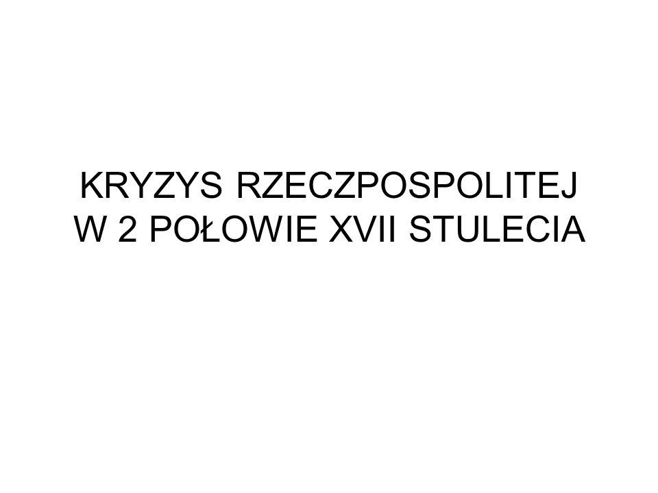 1657 – Jan Wyhowski – hetmanem kozackim 1658 – ugoda w Hadziaczu utworzenie Księstwa Ruskiego( woj.