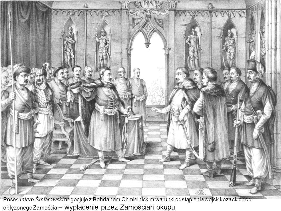 Poseł Jakub Śmiarowski negocjuje z Bohdanem Chmielnickim warunki odstąpienia wojsk kozackich od oblężonego Zamościa – wypłacenie przez Zamościan okupu