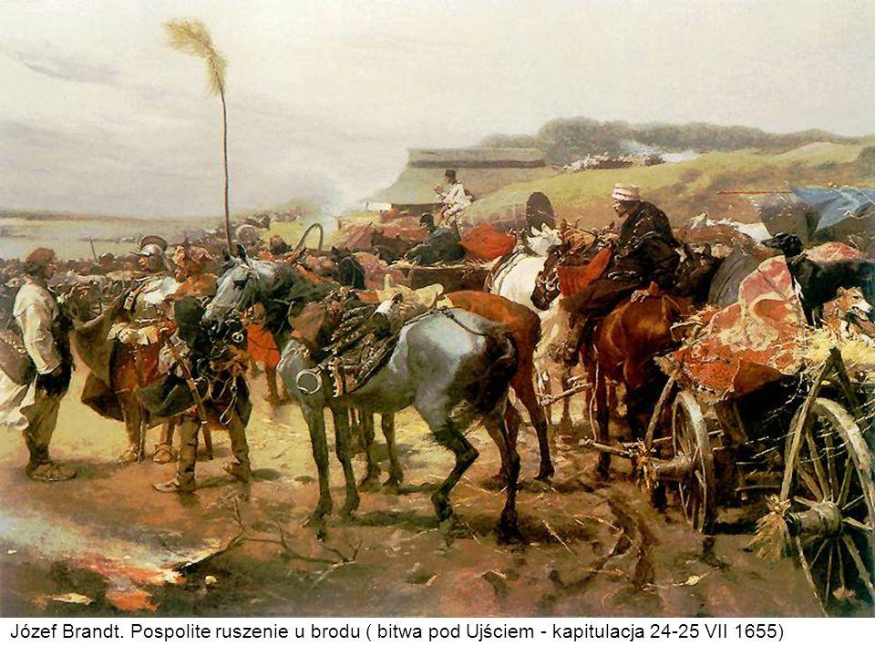Józef Brandt. Pospolite ruszenie u brodu ( bitwa pod Ujściem - kapitulacja 24-25 VII 1655)