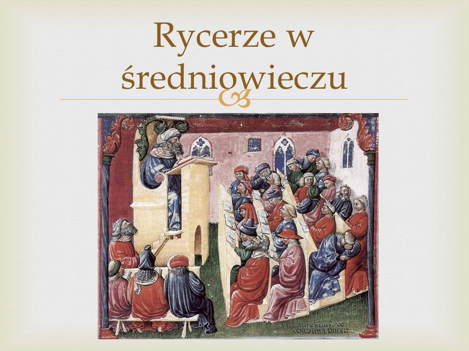  Rycerze w średniowieczu Przez kilka stuleci rycerze byli najsilniejszą formacją wojskową i jednocześnie stanowili bardzo wpływową grupę społeczną w