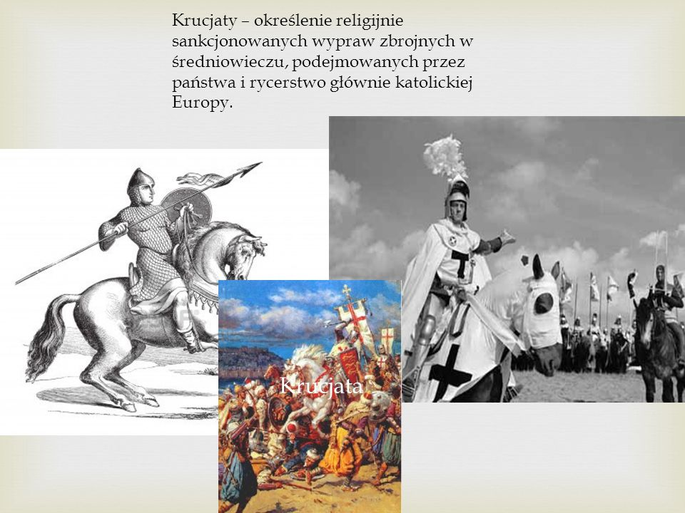 Krucjata Krucjaty – określenie religijnie sankcjonowanych wypraw zbrojnych w średniowieczu, podejmowanych przez państwa i rycerstwo głównie katolickie