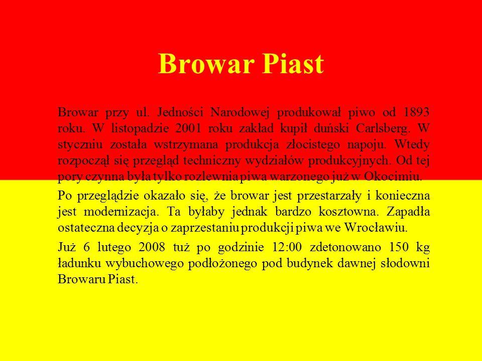 Browar Piast Browar przy ul. Jedności Narodowej produkował piwo od 1893 roku.