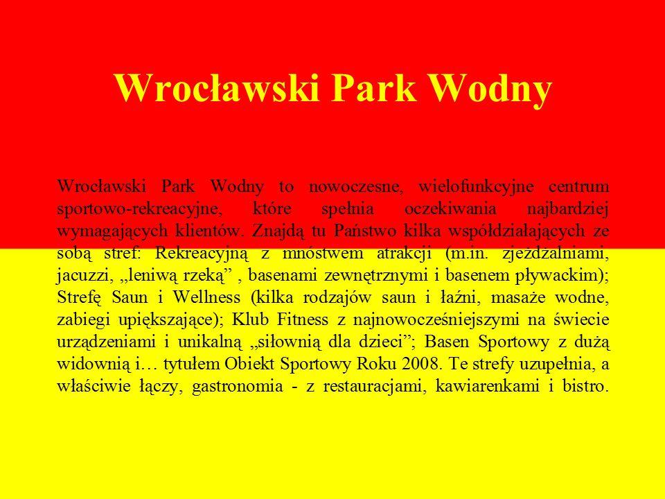 Wrocławski Park Wodny Wrocławski Park Wodny to nowoczesne, wielofunkcyjne centrum sportowo-rekreacyjne, które spełnia oczekiwania najbardziej wymagających klientów.