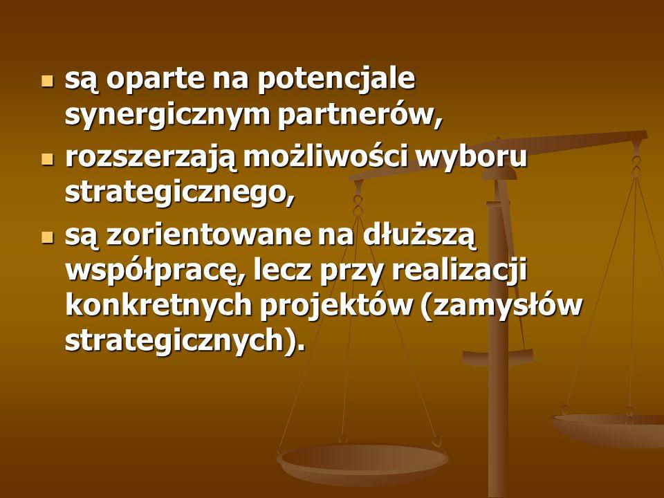 są oparte na potencjale synergicznym partnerów, są oparte na potencjale synergicznym partnerów, rozszerzają możliwości wyboru strategicznego, rozszerz