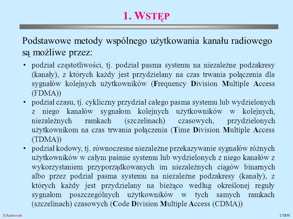 D.Rutkowski2/TRW 1. W STĘP podział częstotliwości, tj. podział pasma systemu na niezależne podzakresy (kanały), z których każdy jest przydzielany na c