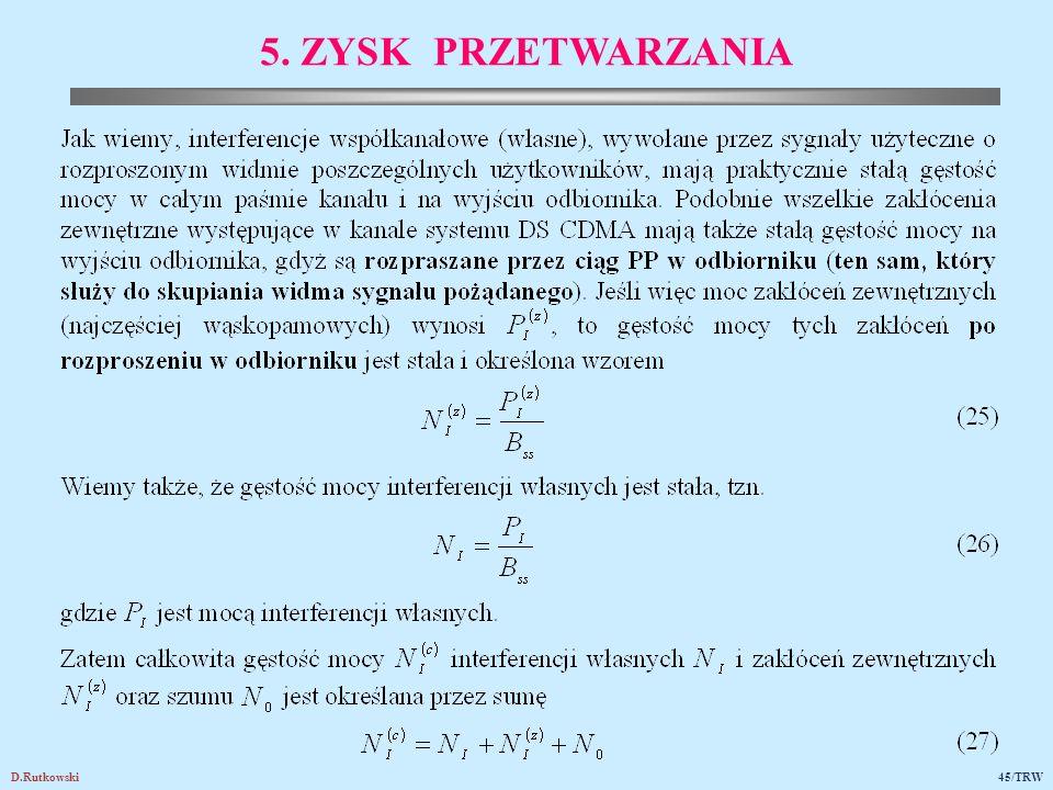 D.Rutkowski45/TRW 5. ZYSK PRZETWARZANIA