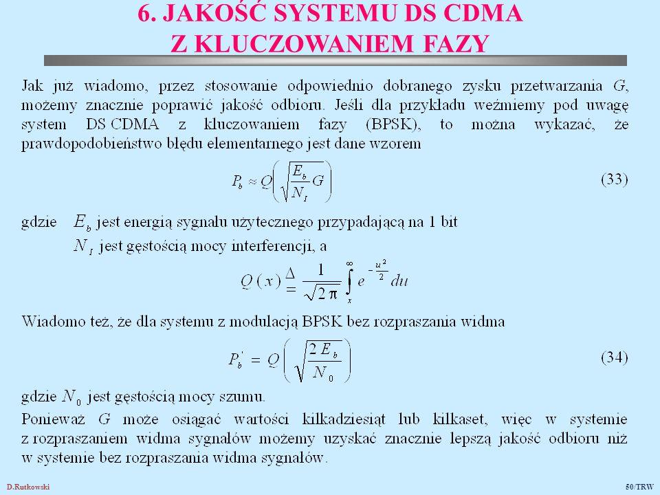 D.Rutkowski50/TRW 6. JAKOŚĆ SYSTEMU DS CDMA Z KLUCZOWANIEM FAZY