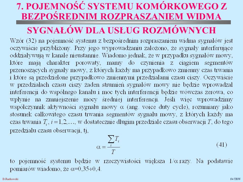 D.Rutkowski54/TRW 7. POJEMNOŚĆ SYSTEMU KOMÓRKOWEGO Z BEZPOŚREDNIM ROZPRASZANIEM WIDMA SYGNAŁÓW DLA USŁUG ROZMÓWNYCH