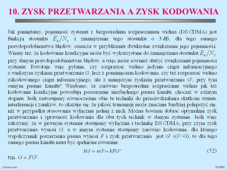D.Rutkowski75/TRW 10. ZYSK PRZETWARZANIA A ZYSK KODOWANIA