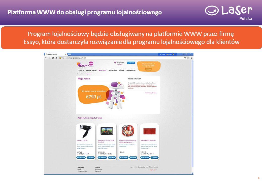 Platforma WWW do obsługi programu lojalnościowego 6 Program lojalnościowy będzie obsługiwany na platformie WWW przez firmę Essyo, która dostarczyła ro