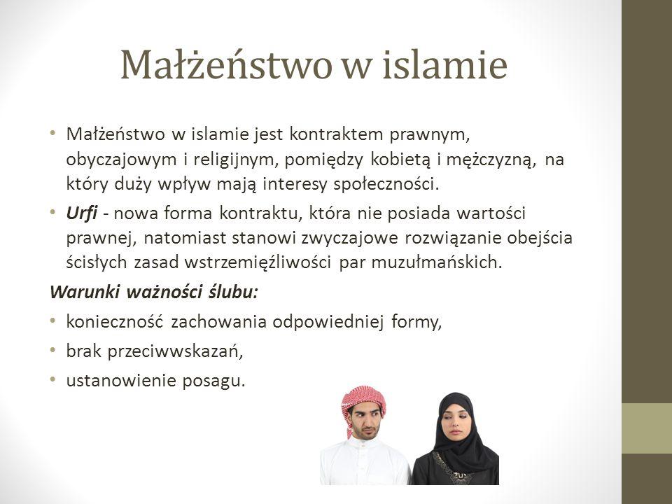 Małżeństwo w islamie Małżeństwo w islamie jest kontraktem prawnym, obyczajowym i religijnym, pomiędzy kobietą i mężczyzną, na który duży wpływ mają in