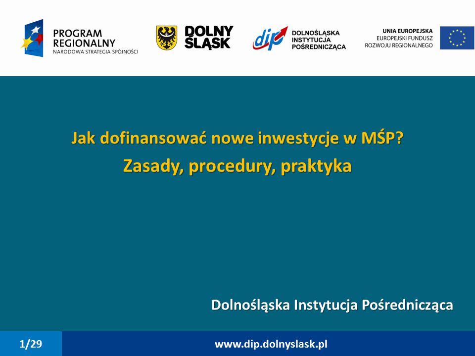 1/29 www.dip.dolnyslask.pl Jak dofinansować nowe inwestycje w MŚP.
