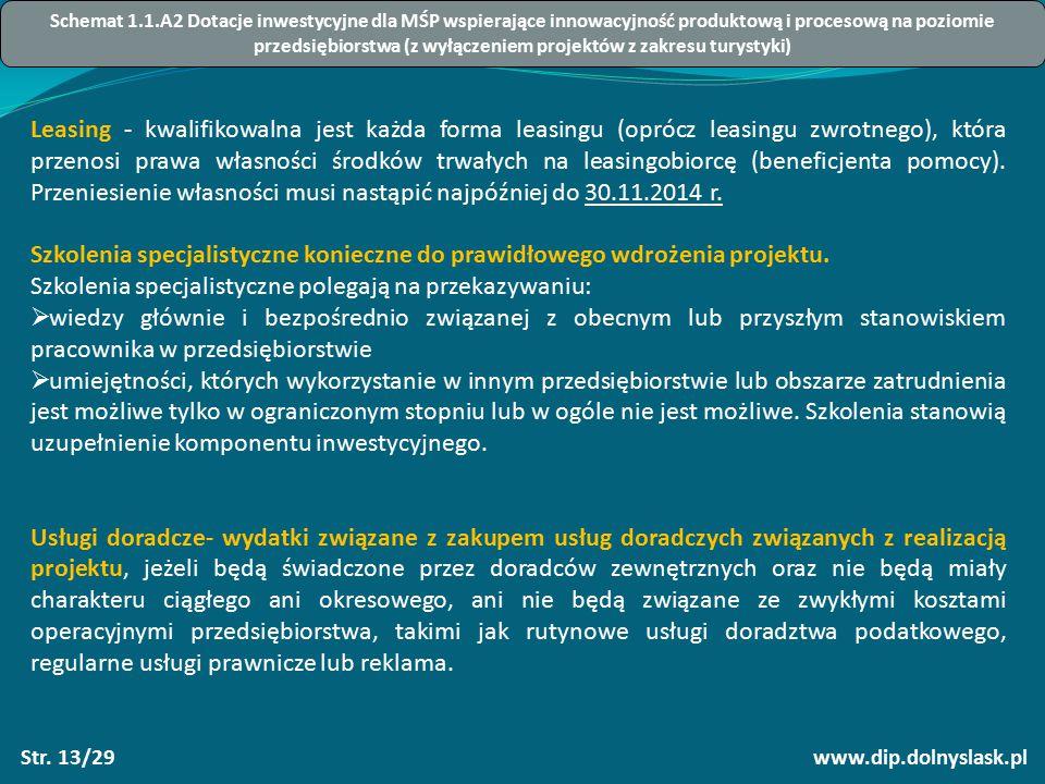 www.dip.dolnyslask.plStr. 13/29 Leasing - kwalifikowalna jest każda forma leasingu (oprócz leasingu zwrotnego), która przenosi prawa własności środków