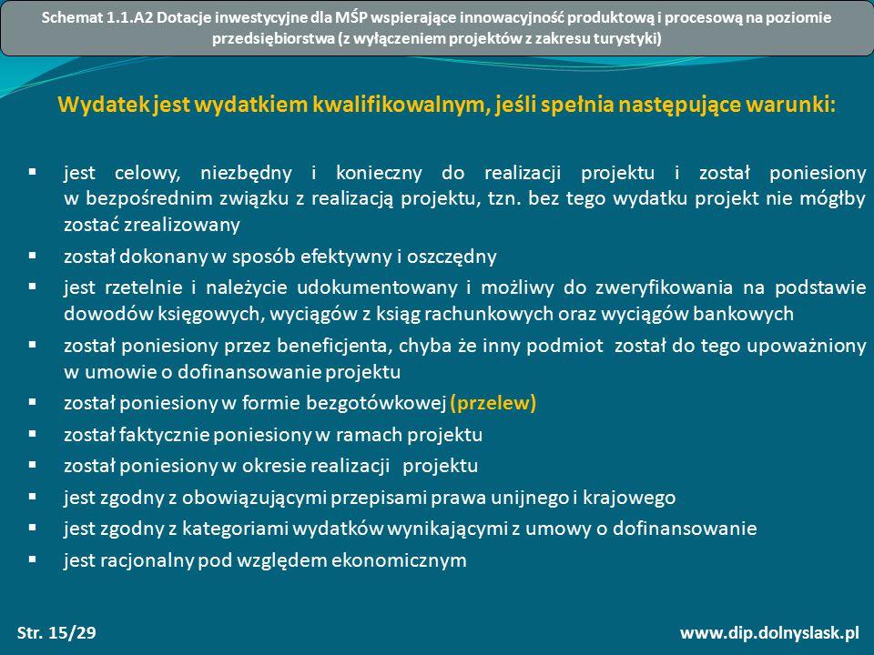 www.dip.dolnyslask.plStr. 15/29 Wydatek jest wydatkiem kwalifikowalnym, jeśli spełnia następujące warunki:  jest celowy, niezbędny i konieczny do rea