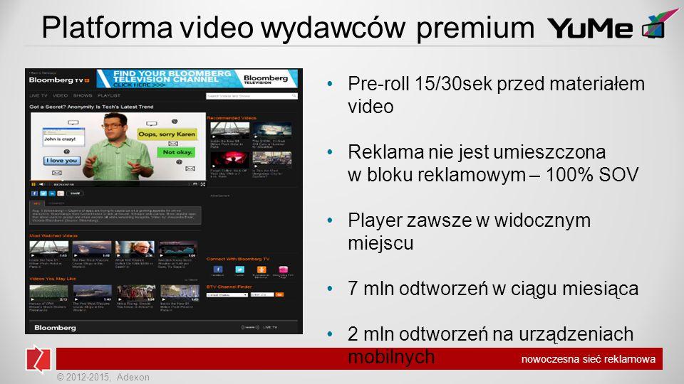 © 2012-2015, Adexon nowoczesna sieć reklamowa Pre-roll 15/30sek przed materiałem video Reklama nie jest umieszczona w bloku reklamowym – 100% SOV Player zawsze w widocznym miejscu 7 mln odtworzeń w ciągu miesiąca 2 mln odtworzeń na urządzeniach mobilnych Platforma video wydawców premium