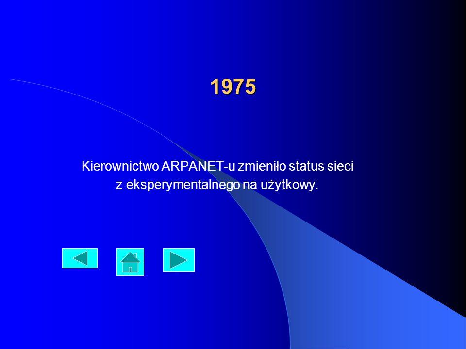 1983 Nastąpiło przejście z protokołu NCP na gotowy zestaw TCP/IP (Transmission Control Protocol/Internet Protocol), stanowiący podstawę dzisiejszej sieci.