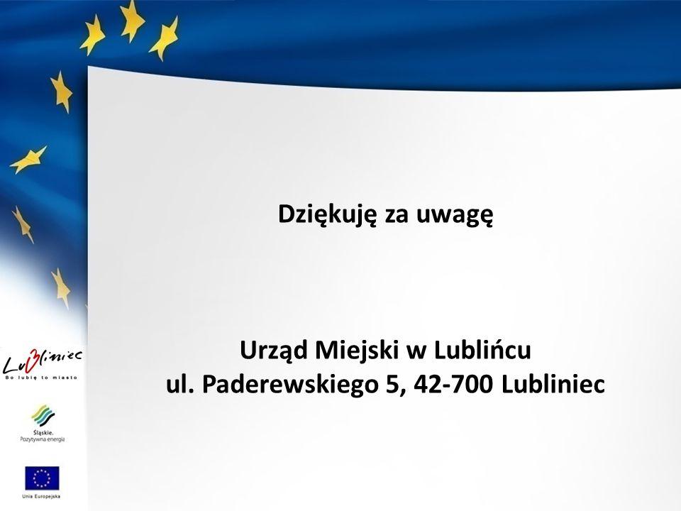 Dziękuję za uwagę Urząd Miejski w Lublińcu ul. Paderewskiego 5, 42-700 Lubliniec