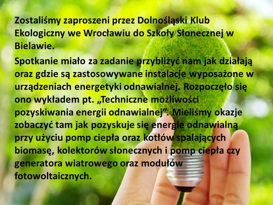 Zostaliśmy zaproszeni przez Dolnośląski Klub Ekologiczny we Wrocławiu do Szkoły Słonecznej w Bielawie.