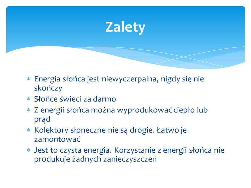  Zasoby energii geotermalnej występują w każdym miejscu na Ziemi, co daje możliwość pozyskiwania jej w pobliżu odbiorcy.